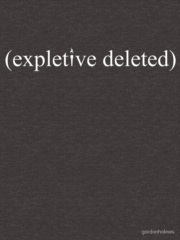 (Expletive Deleted) by gordonholmes