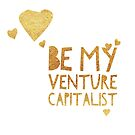 Be My Venture Capitalist Gold by Stephanie Perry