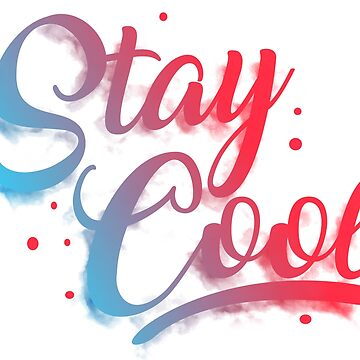 Stay Cool by tshart