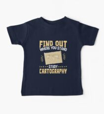 Cartographer Find Out Where You Stand Study Cartography Baby Tee