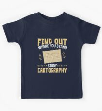 Cartographer Find Out Where You Stand Study Cartography Kids Tee
