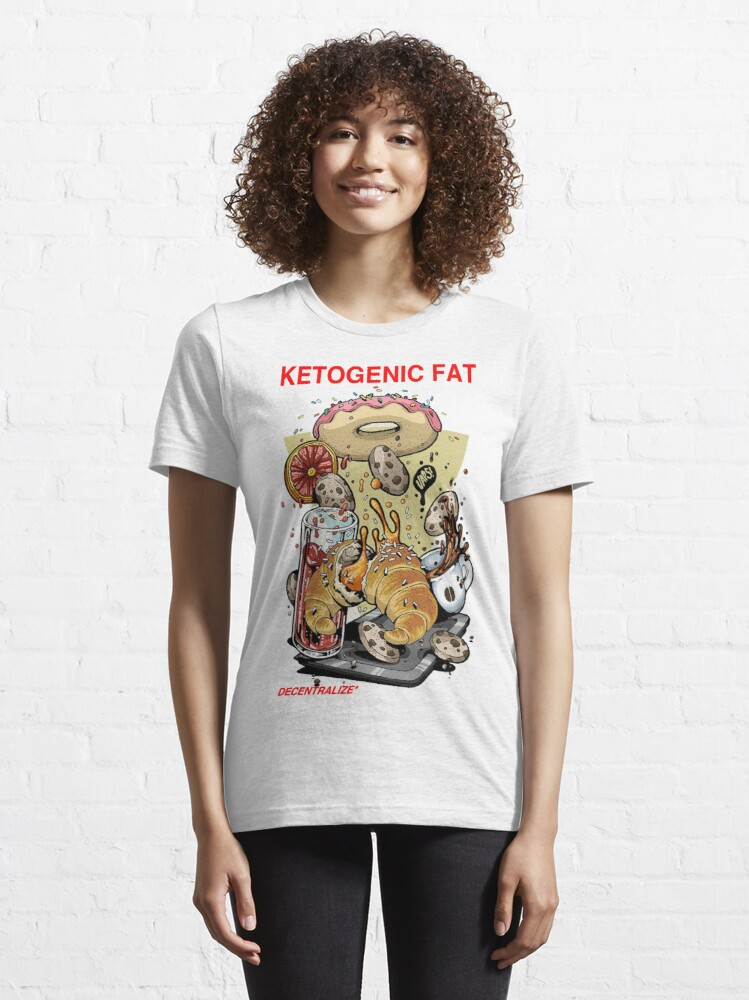Alternate view of Ketogenic Fat , Sarcastic Illustration Design Essential T-Shirt