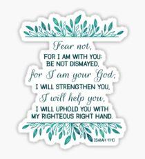 Fürchte dich nicht, weil ich mit dir bin Jesaja 41:10 Sticker