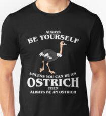 Camiseta ajustada Sé siempre tú mismo a menos que puedas ser un avestruz