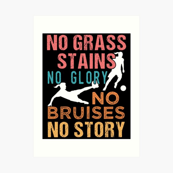 Soccer No Grass Stains No Glory Women's Soccer Art Print