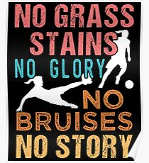 Soccer No Grass Stains No Glory Women's Soccer Poster