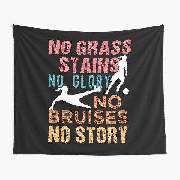 Fútbol No Grass Stains No Glory Fútbol Femenino Tela decorativa