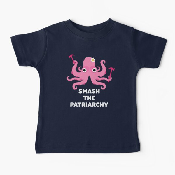 Fight Like A Girl: Smash The Patriarchy - Octopus Baby T-Shirt