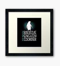 Obsessive Penguin Dissorder | penguin shirt | penguin gifts | penguin clothes | penguin accessories | penguin mug | penguin t shirt | pittsburgh penguins Framed Print
