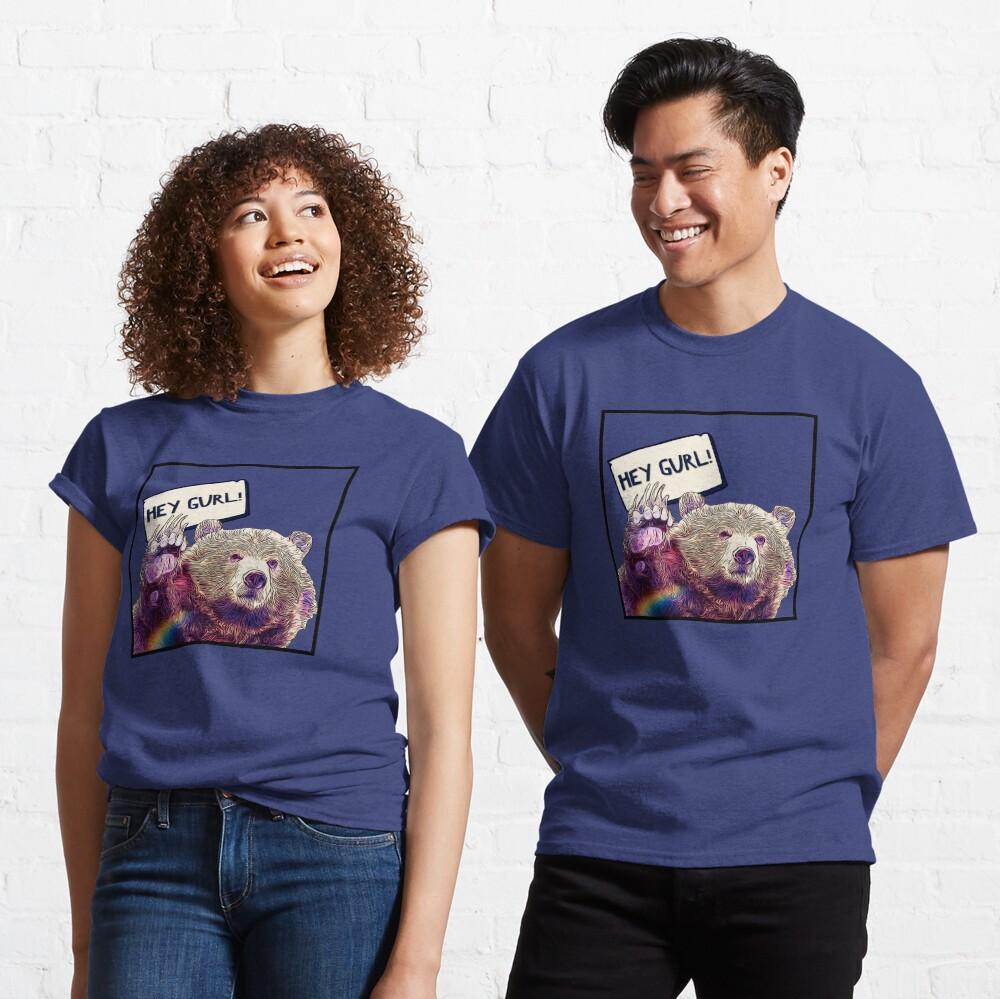 Hey Gurl Classic T-Shirt