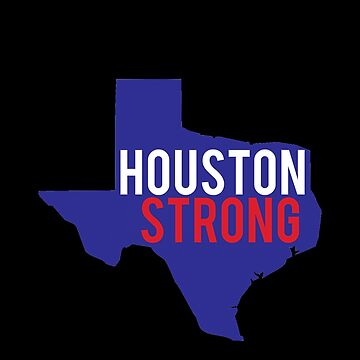 Houston Strong H-Town Proud Houstonian Design by spitzys