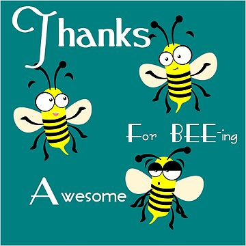Thanks for BEE-ing awesome by PSamp