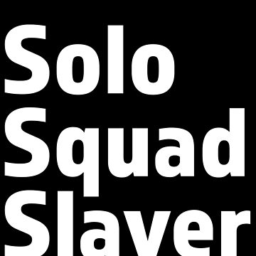 Solo Squad Slayer Battle Royale Gaming Birthday Gamer Gift T Shirt by Corauction
