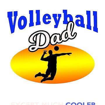 I'm a Volleyball Dad Funny Father's Day Gift for Dad T Shirt by techman516