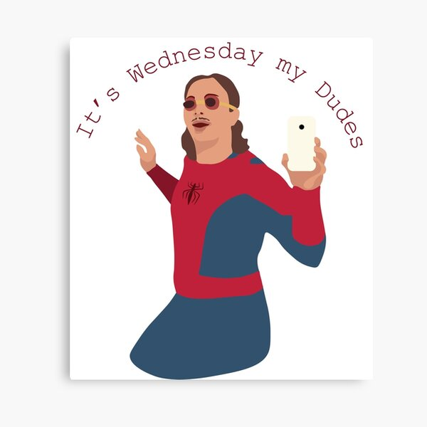 It's Wednesday My Dudes Canvas Print