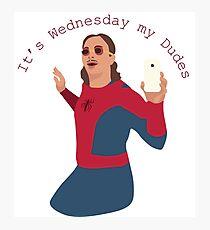 It's Wednesday My Dudes Photographic Print