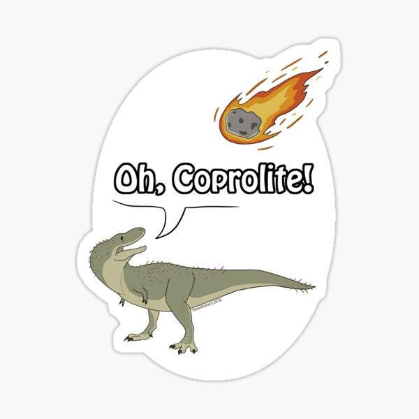Oh, Coprolite!  Sticker