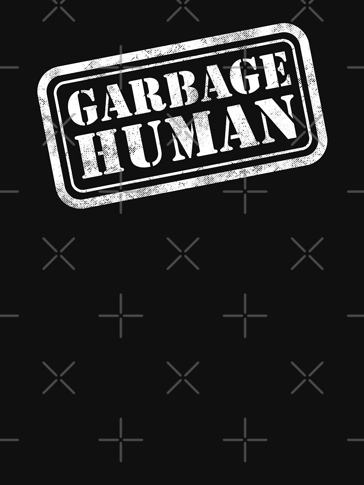 GARBAGE HUMAN by HellFrog