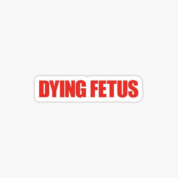 Dying Fetus Sticker