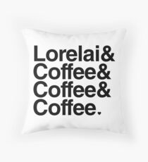 Lorelai & Coffee & Coffee & Coffee - black text Throw Pillow
