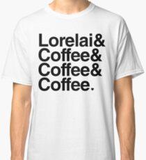 Lorelai & Coffee & Coffee & Coffee - black text Classic T-Shirt
