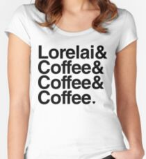 Lorelai & Coffee & Coffee & Coffee - black text Women's Fitted Scoop T-Shirt