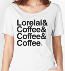 Lorelai & Coffee & Coffee & Coffee - black text Women's Relaxed Fit T-Shirt