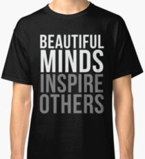 Beautiful Minds Inspire Others Black Classic T-Shirt