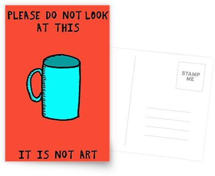IT IS NOT ART - Cup by stevexoh