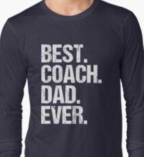 Best Coach Dad Ever Long Sleeve T-Shirt