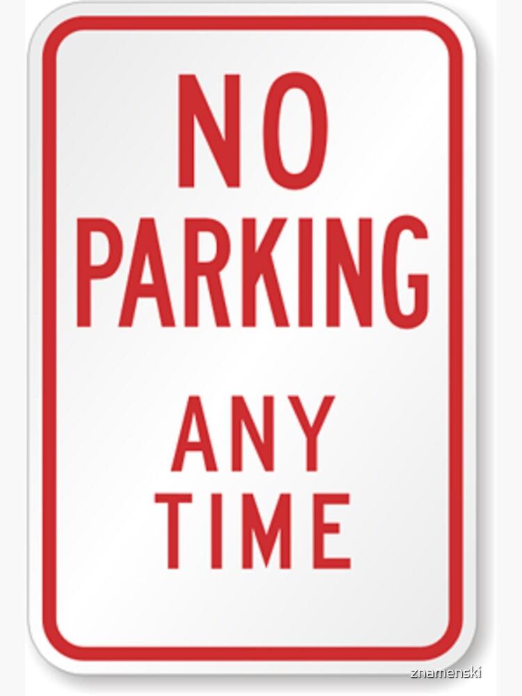 #ParkingSigns #TrafficSigns #RegulatorySigns #Post #NoParkingAnyTime #sign toprevent autos parking street areas notdesignated #forparking #NoParking by znamenski