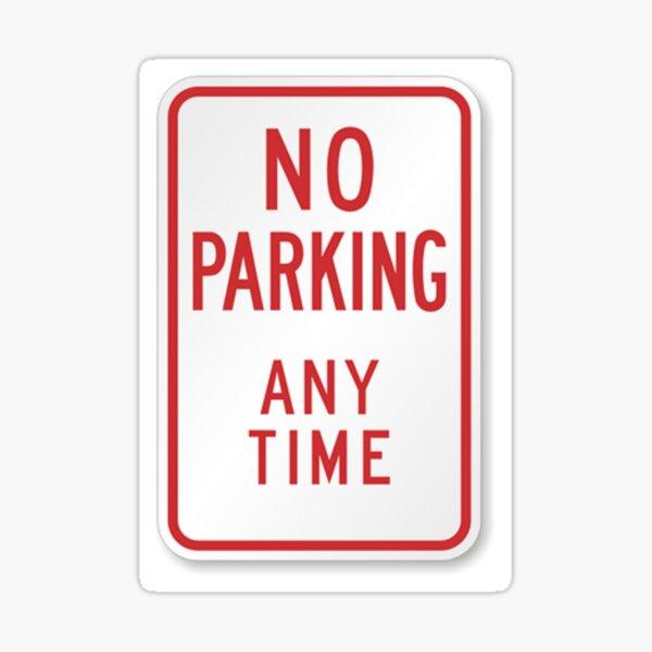 #ParkingSigns #TrafficSigns #RegulatorySigns #Post #NoParkingAnyTime #sign toprevent autos parking street areas notdesignated #forparking #NoParking Sticker
