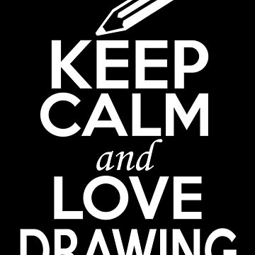 Keep Calm and Love Drawing by GoOsiris