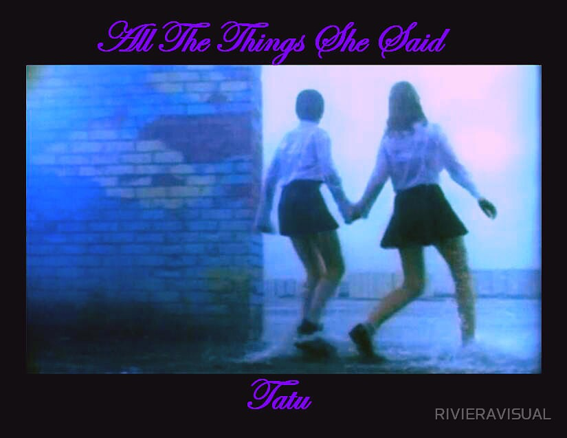 Riviera Visual - All The Things She Said by RIVIERAVISUAL