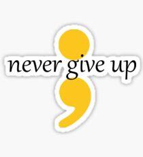 Never Give Up - Yellow Semi Colon Sticker