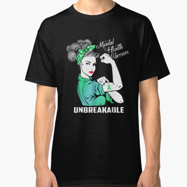 Mental health warrior unbreakable Classic T-Shirt