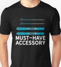 Must-Have Accessory Ski Unisex T-Shirt