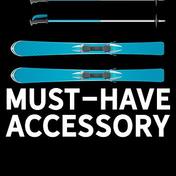 Must-Have Accessory Ski by lo-qua-t