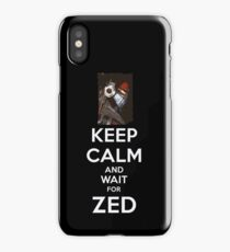 Keep Calm and wait for ZED iPhone Case