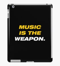 Music is the weapon iPad Case/Skin
