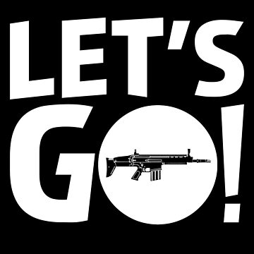 Let's Go Battle Royale Gaming Legendary SCAR Rifle Birthday Gamer Gift T Shirt by Corauction