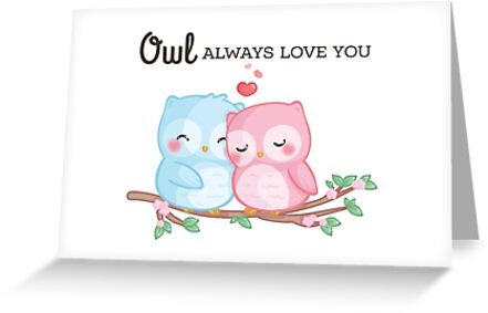 Owl always love you greeting cards by punnylemon redbubble owl always love you by punnylemon m4hsunfo