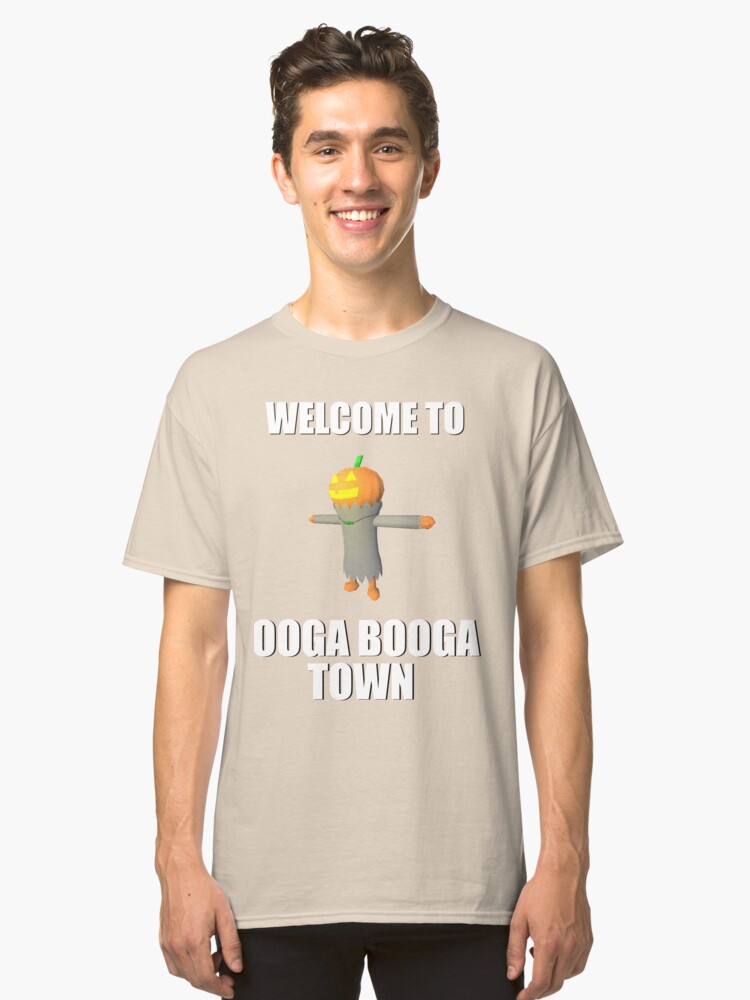 Welcome To Ooga Booga Town Classic T-Shirt Front