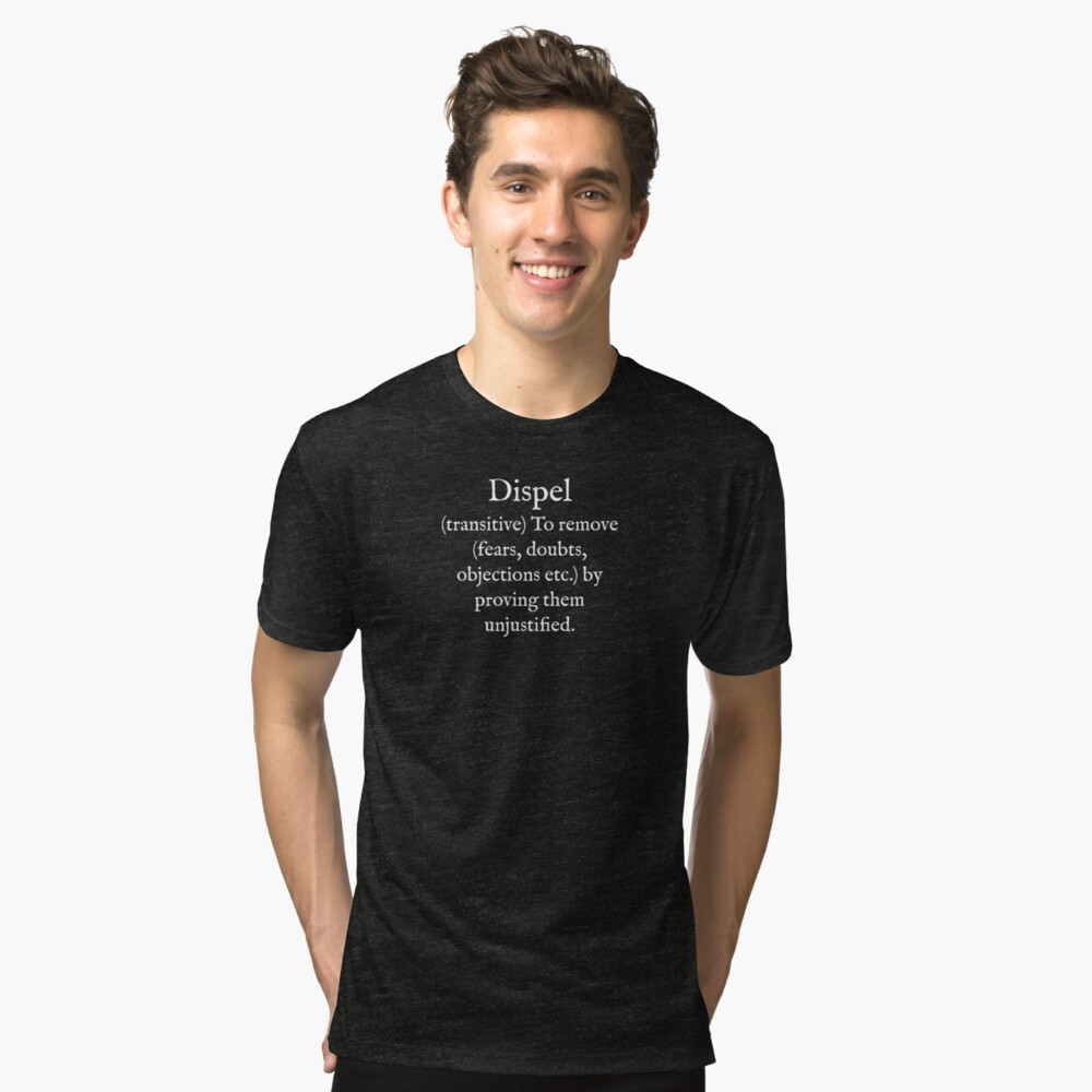 D:Dispel:English:White Text  Tri-blend T-Shirt Front