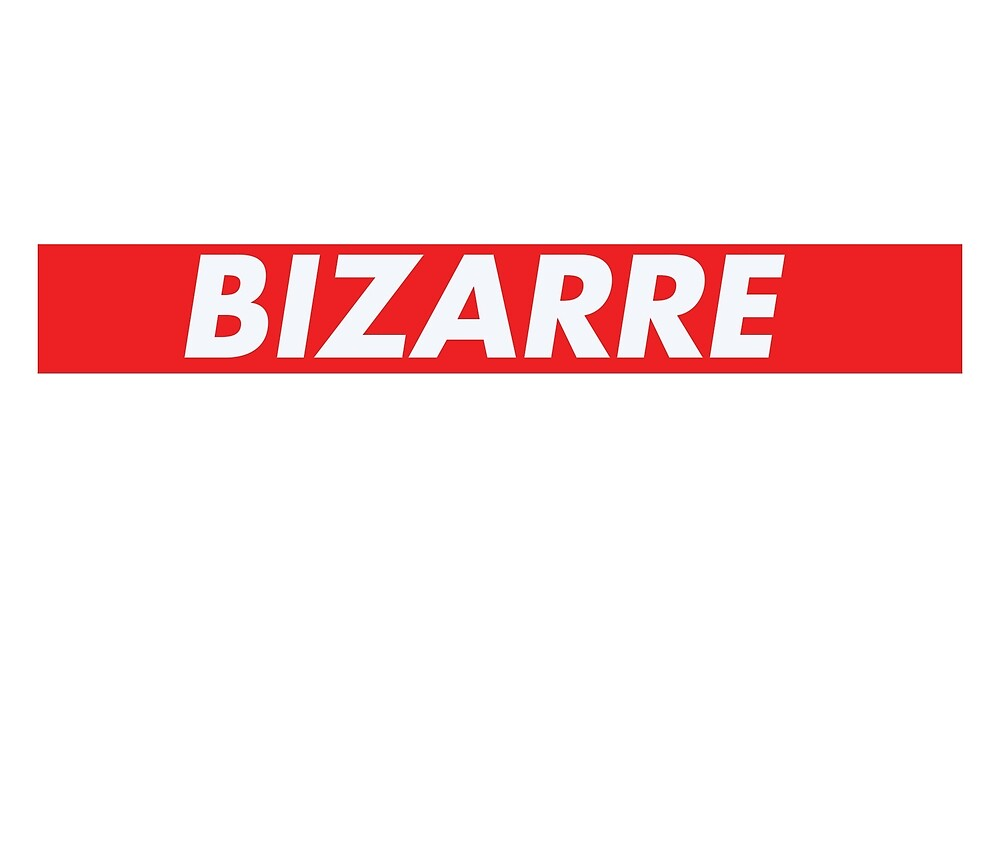 BIZARRE by cappuciopony