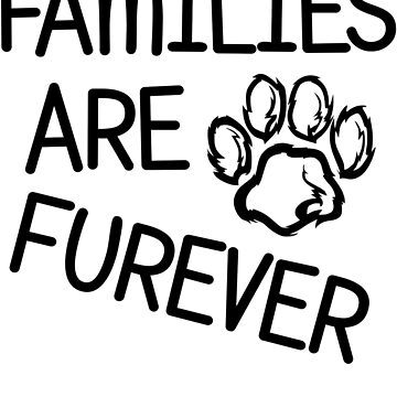 Families Are Furever Design by HealthyMerch