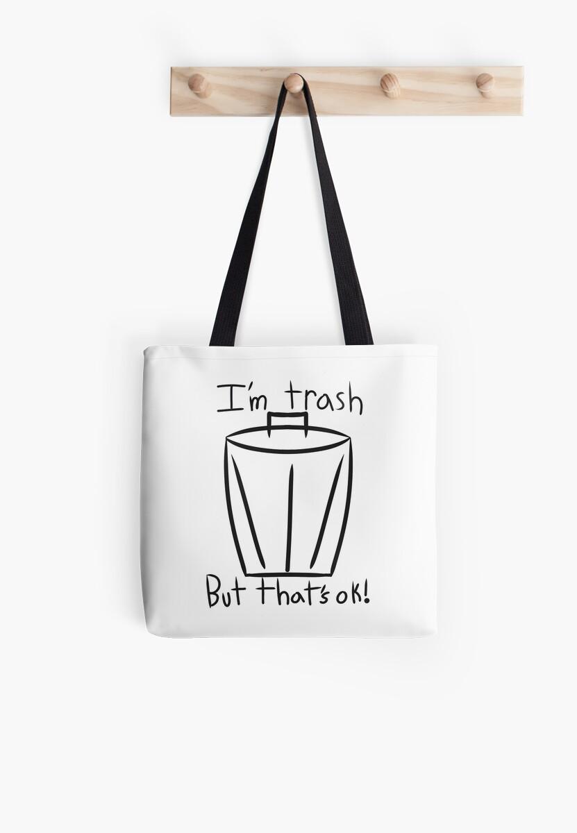 I'm Trash..But That's Ok! by TwilightIsBad