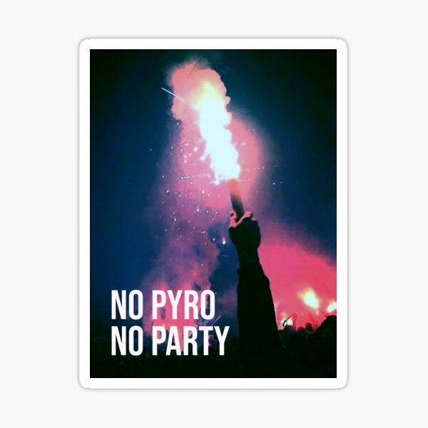 No Pyro No Party Sticker