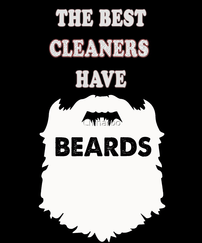 cleaner beards gift t-shirt by Chinaroo