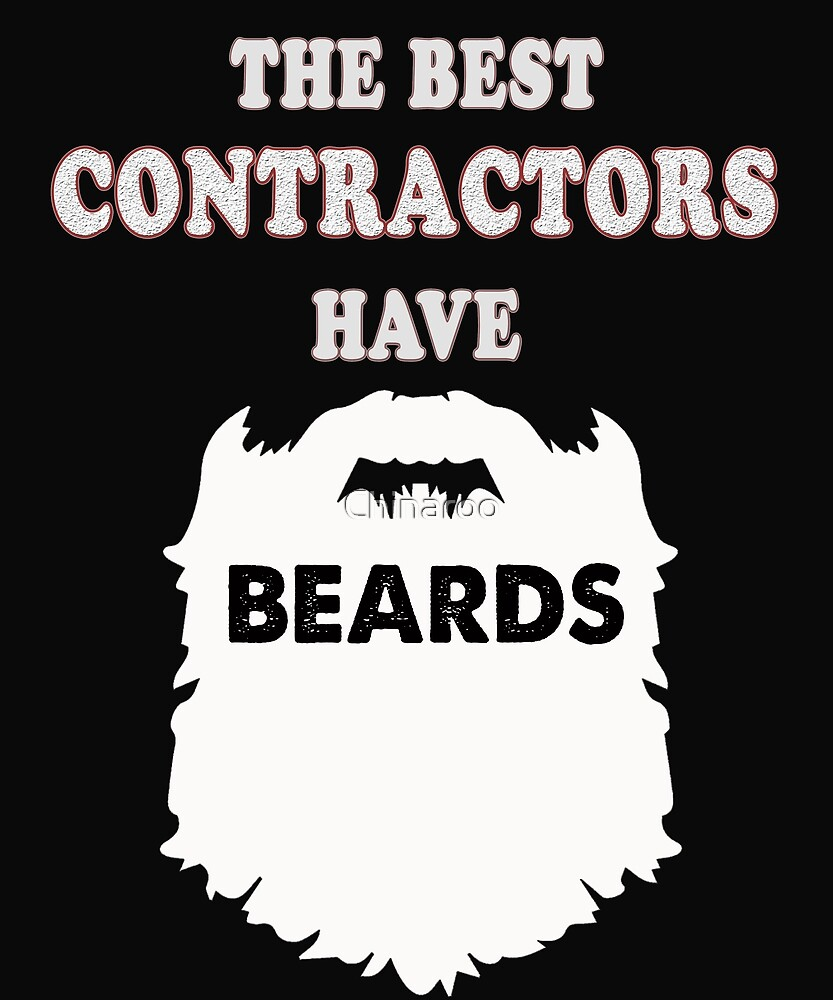 contractor beards gift t-shirts by Chinaroo